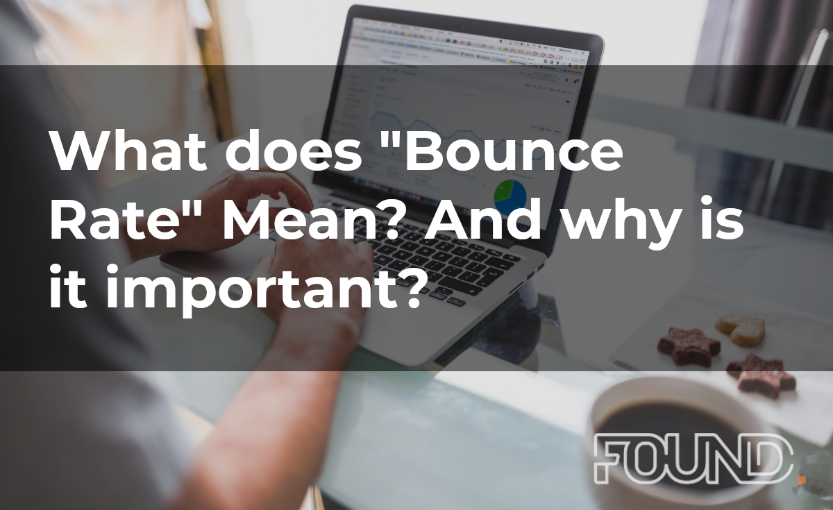 What does Bounce Rate mean? And why is it important?