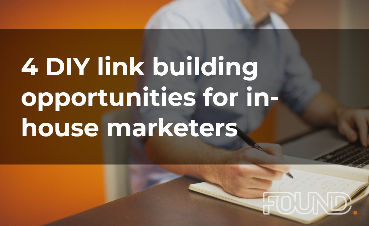 4 DIY link building opportunities for in-house marketers