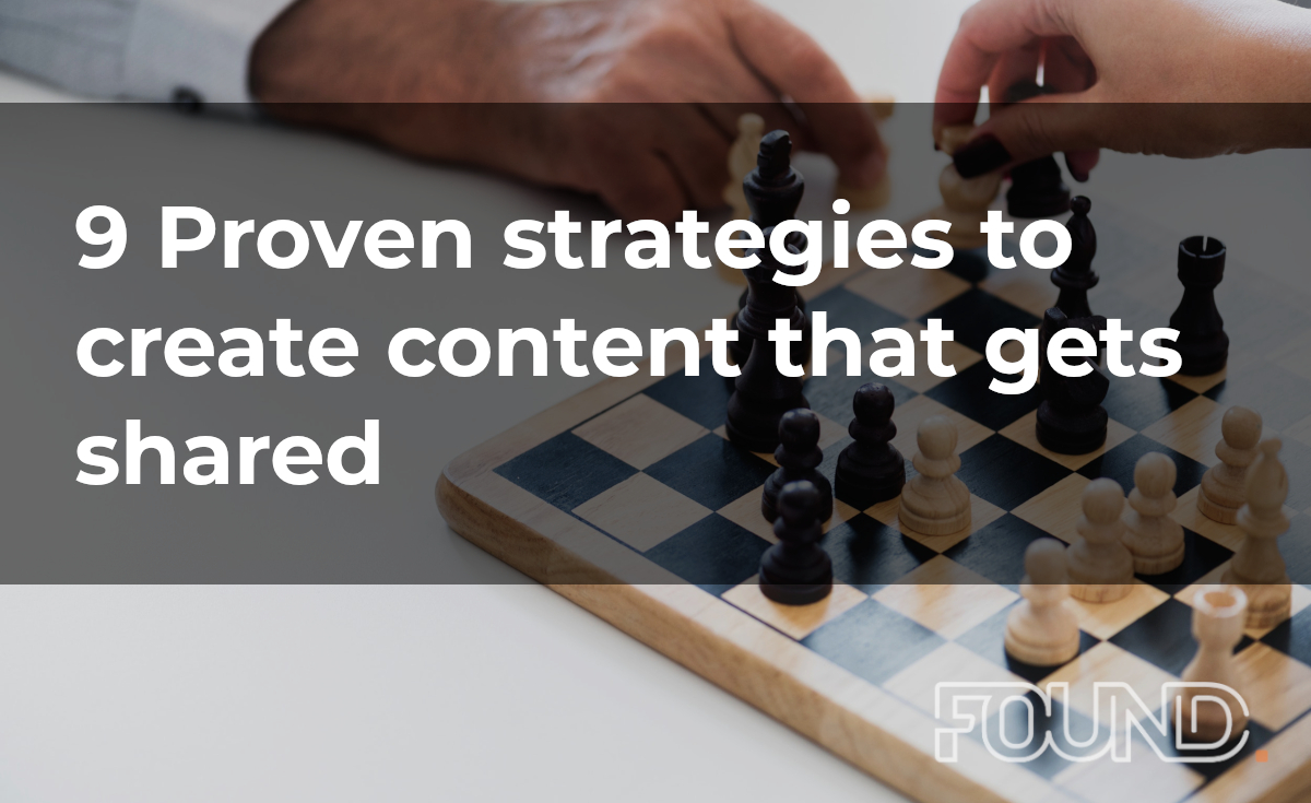 9 Proven strategies to create content that gets shared