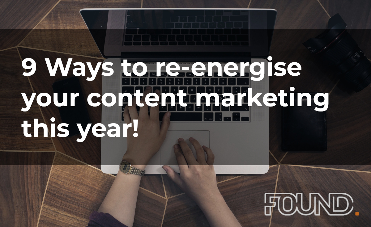 9 Ways to re-energise your content marketing this year!