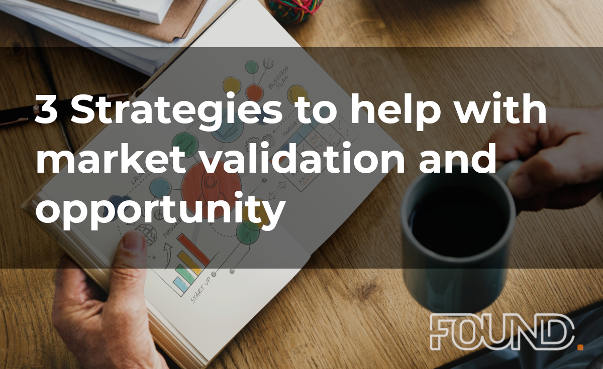 3 Strategies to help with market validation and opportunity