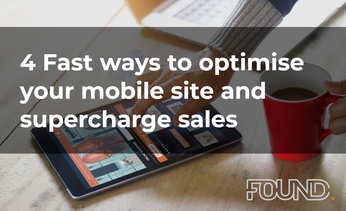 4 Fast ways to optimise your mobile site and supercharge sales