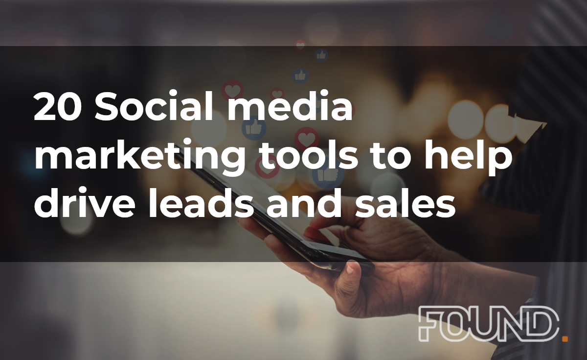 20 Social media marketing tools to help drive leads and sales