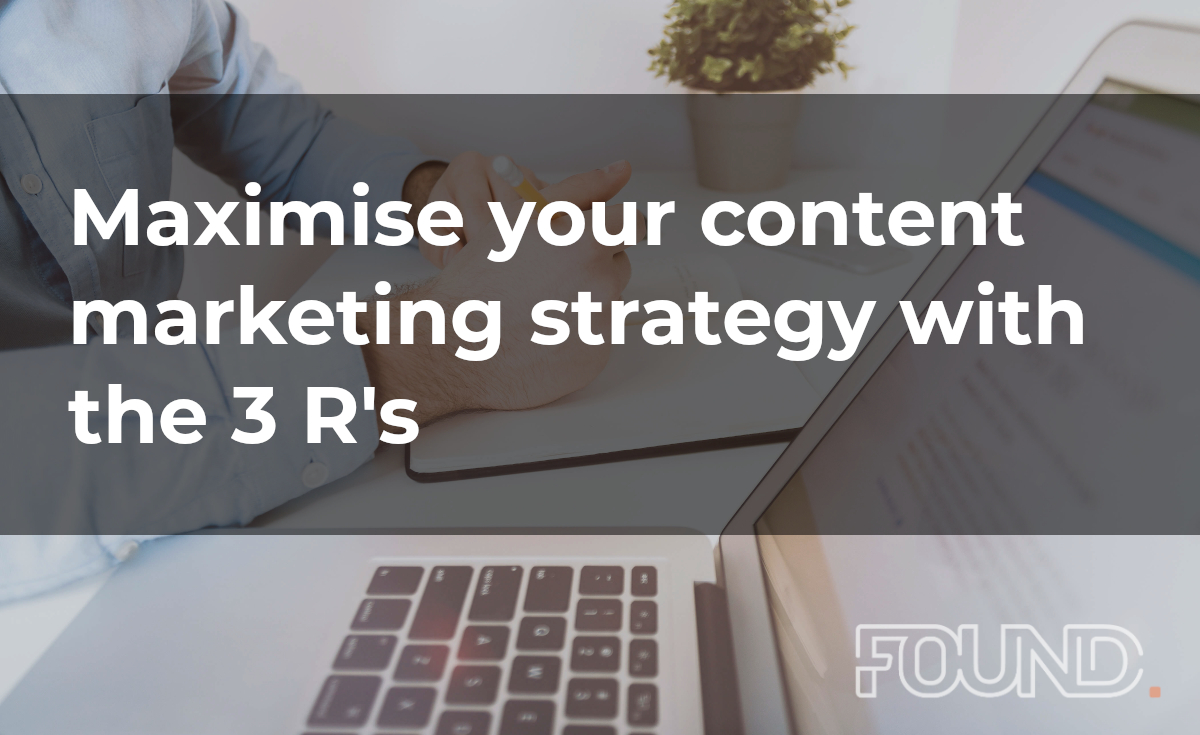 Maximise your content marketing strategy with the 3 R's