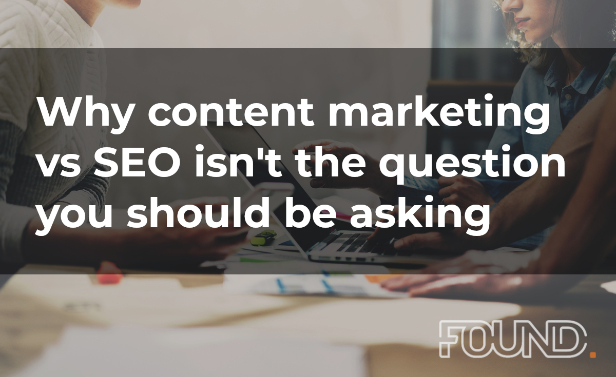 Why content marketing vs SEO isn't the question you should be asking