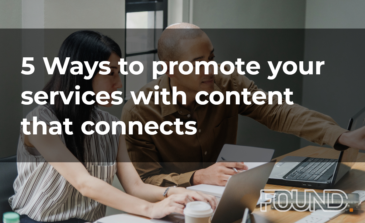 5 Ways to promote your services with content that connects