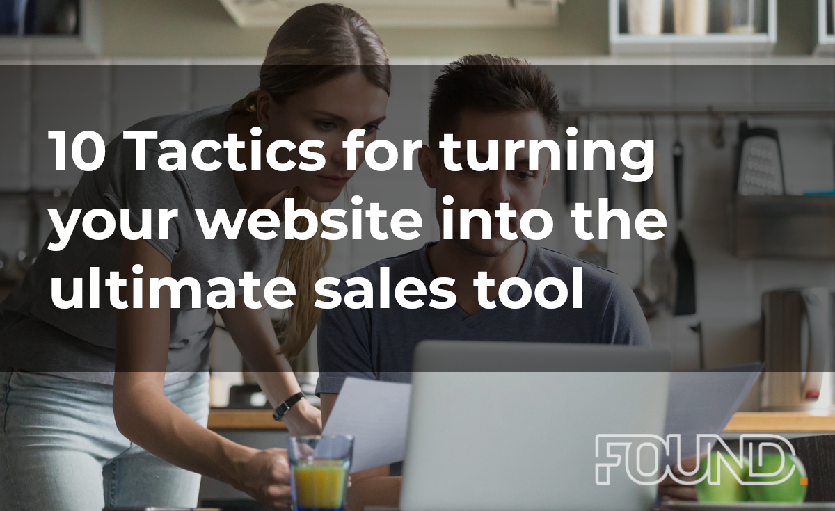 10 Tactics for turning your website into the ultimate sales tool
